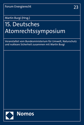 15. Deutsches Atomrechtssymposium von Burgi,  Martin