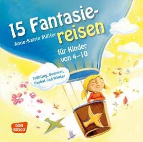 15 Fantasiereisen für Kinder von 4-10, Audio-Doppel-CD von Kiwit,  Ralf, Müller,  Anne-Katrin