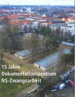 15 Jahre Dokumentationszentrum NS-Zwangsarbeit von Glauning,  Christine, Wolk,  Constanze