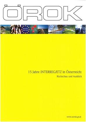 15 Jahre INTERREG /ETZ in Österreich: Rückschau und Ausblick von Bauer-Wolf,  Stefan, Hiess,  Helmut, Kirschner,  Eric, Prettenthaler,  Franz, Tödtling-Schönhofer,  Herta, Willsberger,  Barbara
