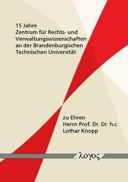15 Jahre Zentrum für Rechts- und Verwaltungswissenschaften an der Brandenburgischen Technischen Universität von Hoffmann,  Jan