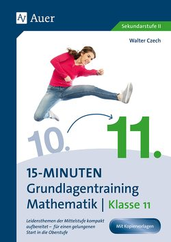 15-Minuten-Grundlagentraining Mathematik Klasse 11 von Czech,  Walter