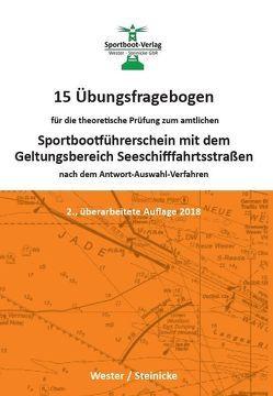 15 Übungsfragebogen für die theoretische Prüfung zum Sportbootführerschein mit dem Geltungsbereich Seeschifffahrtsstraßen von Dr. Steinicke,  Dietrich, Wester,  André