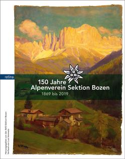 150 Jahre Alpenverein Sektion Bozen von Vonmetz,  Luis
