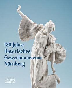 150 Jahre Bayerisches Gewerbemuseum Nürnberg von Glaser,  Silvia