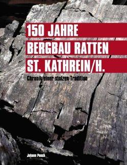 150 Jahre Bergbau Ratten – St. Kathrein von Gmeiner,  Alois, Posch,  Johann