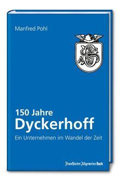 150 Jahre Dyckerhoff von Pohl,  Manfred