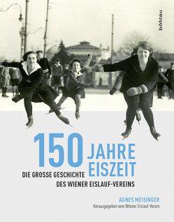 150 Jahre Eiszeit von Mahrer,  Klaus, Meisinger,  Agnes, Rehse-Holzer,  Elisabeth