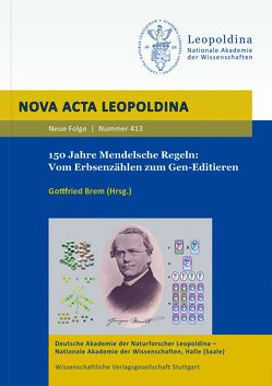 150 Jahre Mendelsche Regeln: Vom Erbsenzählen zum Gen-Editieren von Brem,  Gottfried