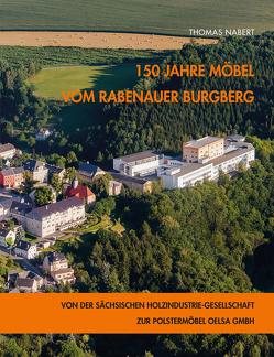 150 Jahre Möbel vom Rabenauer Burgberg von Nabert,  Thomas