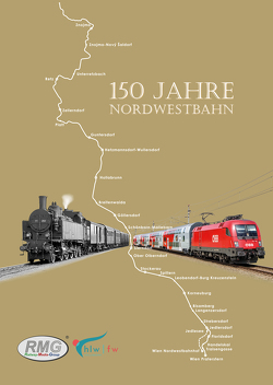 150 Jahre Nordwestbahn von Prokop,  Werner