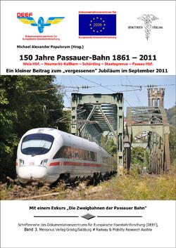 150 Jahre Passauer Bahn 1861-2011. Wels Hbf.-Neumarkt-Kallham-Schärding-Staatsgrenze-Passau Hbf. von Populorum,  Michael Alexander