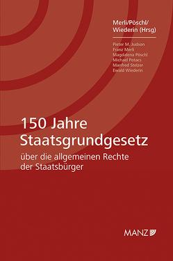 150 Jahre Staatsgrundgesetz von Merli,  Franz, Pöschl,  Magdalena, Wiederin,  Ewald