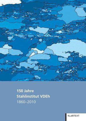150 Jahre Stahlinstitut VDEh<br> von Maier,  Helmut, Rasch,  Manfred, Zilt,  Andreas