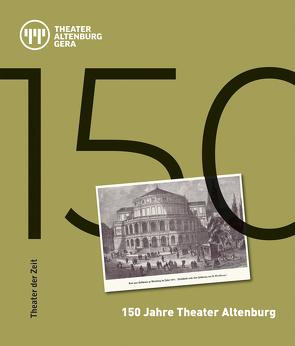 150 Jahre Theater Altenburg von Eckerle,  Felix, Mueller,  Harald