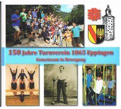 150 Jahre Turnverein 1865 Eppingen von Heimatfreunde Eppingen e.V.