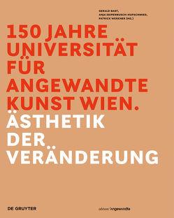 150 Jahre Universität für angewandte Kunst Wien von Bast,  Gerald, Seipenbusch-Hufschmied,  Anja, Werkner,  Patrick