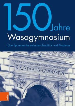 150 Jahre Wasagymnasium