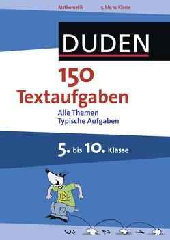 150 Textaufgaben 5. bis 10. Klasse von Witschaß,  Timo