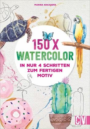 150 x Watercolor von Bakasova,  Marina, Schnappinger,  Christine