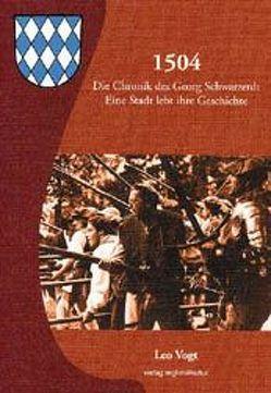 1504 – Die Chronik des Georg Schwarzerdt von Vogt,  Leo