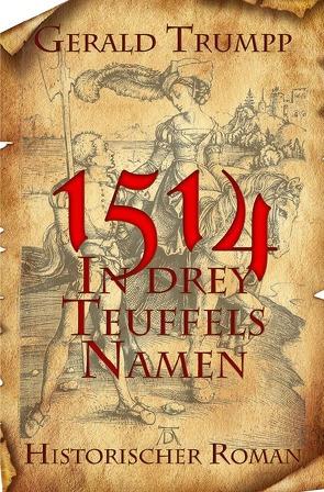 1514 – In drey Teuffels Namen von Trumpp,  Gerald