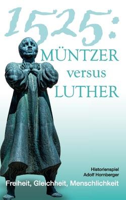 1525: Müntzer versus Luther von Hornberger,  Adolf