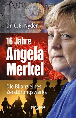 16 Jahre Angela Merkel von Nyder,  C. E.