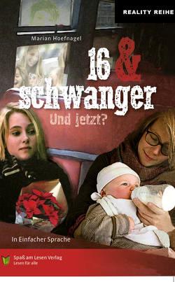 16 & schwanger von Hoefnagel,  Marian, Zindler,  Frederike