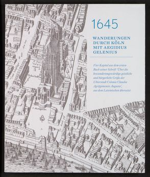 1645 – Wanderungen durch Köln mit Aegidius Gelenius von Gelenius,  Aegidius, Jacobsen,  Peter Christian