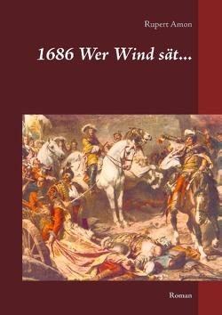 1686 Wer Wind sät… von Amon,  Rupert