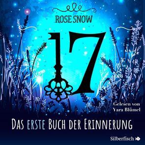17 1: Das erste Buch der Erinnerung von Blümel,  Yara, Snow,  Rose
