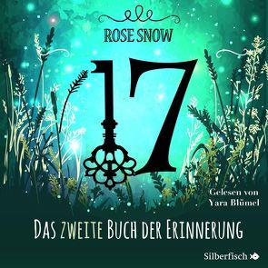 17 2: Das zweite Buch der Erinnerung von Blümel,  Yara, Snow,  Rose