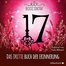 17 3: Das dritte Buch der Erinnerung von Blümel,  Yara, Snow,  Rose