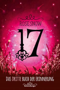 17, Das dritte Buch der Erinnerung von Snow,  Rose