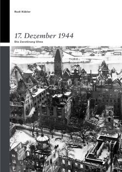 17. Dezember 1944 von Kübler,  Rudi