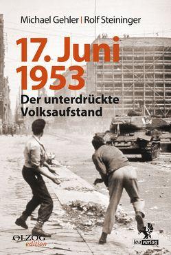 17. Juni 1953 von Gehler,  Michael, Steininger,  Rolf