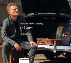 17 Leben von Kella,  Carlos, Presley,  François Maher