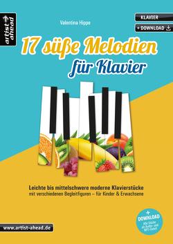 17 süße Melodien für Klavier von Hippe,  Valentina