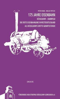 175 Jahre Eisenbahn Düsseldorf – Elberfeld von Fritschi,  Niklaus, Henkel,  Peter
