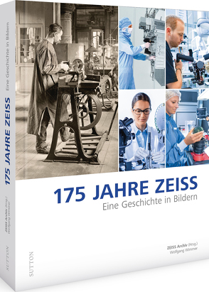 175 JAHRE ZEISS von (Hrsg.),  ZEISS Archiv, Wimmer,  Wolfgang
