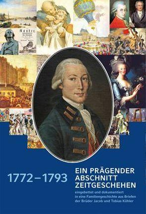 1772 – 1793 ein prägender Abschnitt Zeitgeschehen von Franz,  Eckhart G, Köhler,  Lotte, Münch-Kienast,  Barbara