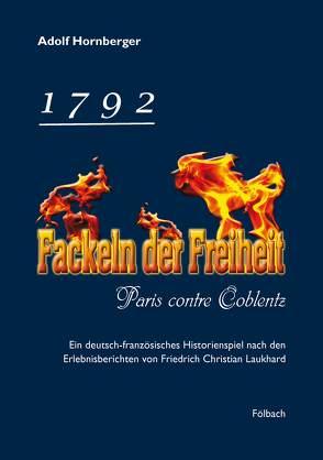 1792 – Fackeln der Freiheit von Hornberger,  Adolf