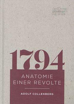 1794 – Anatomie einer Revolte von Collenberg,  Adolf