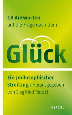 18 Antworten auf die Frage nach dem Glück von Reusch,  Siegfried