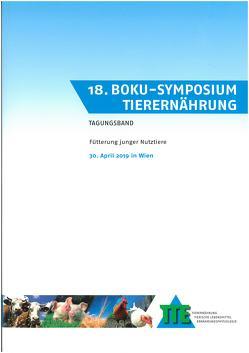 18. BOKU-Symposium Tierernährung von Gierus,  Martin, Hammon,  Harald, Kube,  Kristina, Michiels,  Joris, Pluske,  John