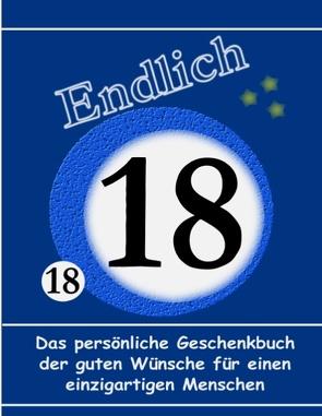 18. Geburtstag – Das persönliche Geschenkbuch der guten Wünsche für einen einzigartigen Menschen von Beckerhausen,  Tom