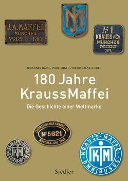 180 Jahre KraussMaffei von Bähr,  Johannes, Erker,  Paul, Rieder,  Maximiliane