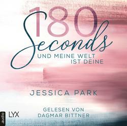 180 Seconds – Und meine Welt ist deine von Bittner,  Dagmar, Brosch,  Hannah, Park,  Jessica
