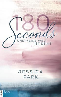180 Seconds – Und meine Welt ist deine von Brosch,  Hannah, Park,  Jessica